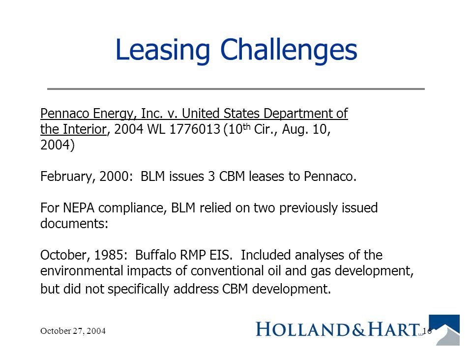October 27, 200416 Leasing Challenges Pennaco Energy, Inc.