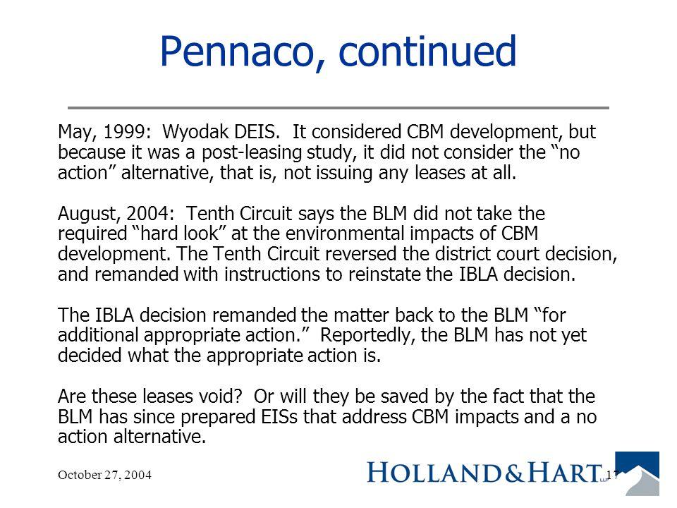 October 27, 200417 Pennaco, continued May, 1999: Wyodak DEIS.