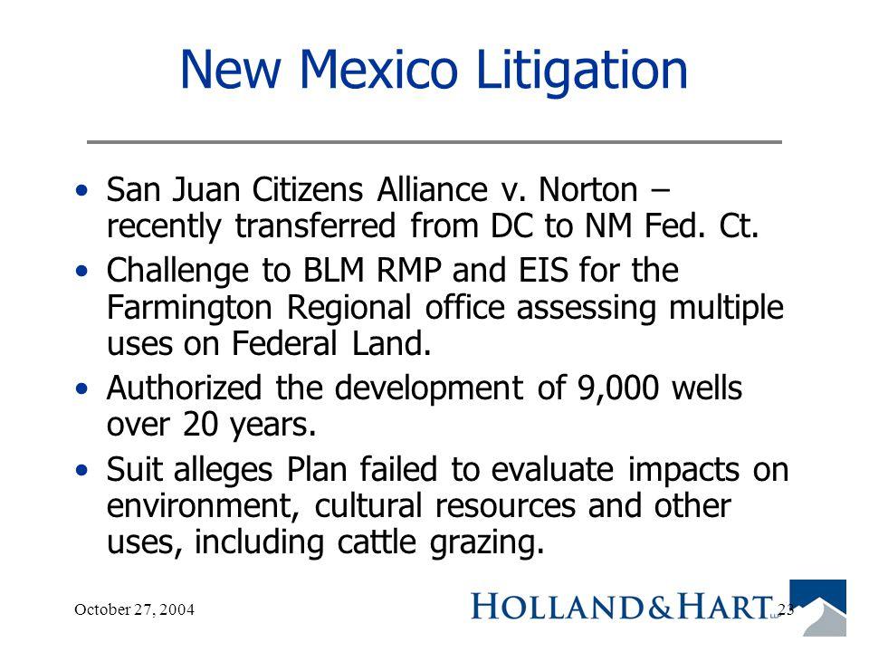 October 27, 200423 New Mexico Litigation San Juan Citizens Alliance v.