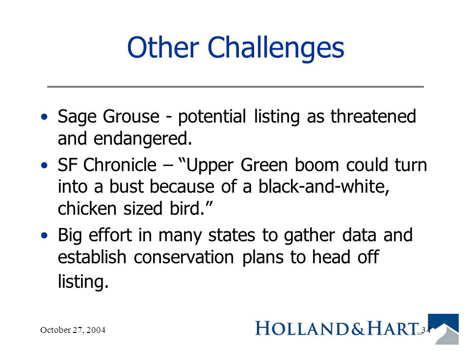 October 27, 200434 Other Challenges Sage Grouse - potential listing as threatened and endangered.