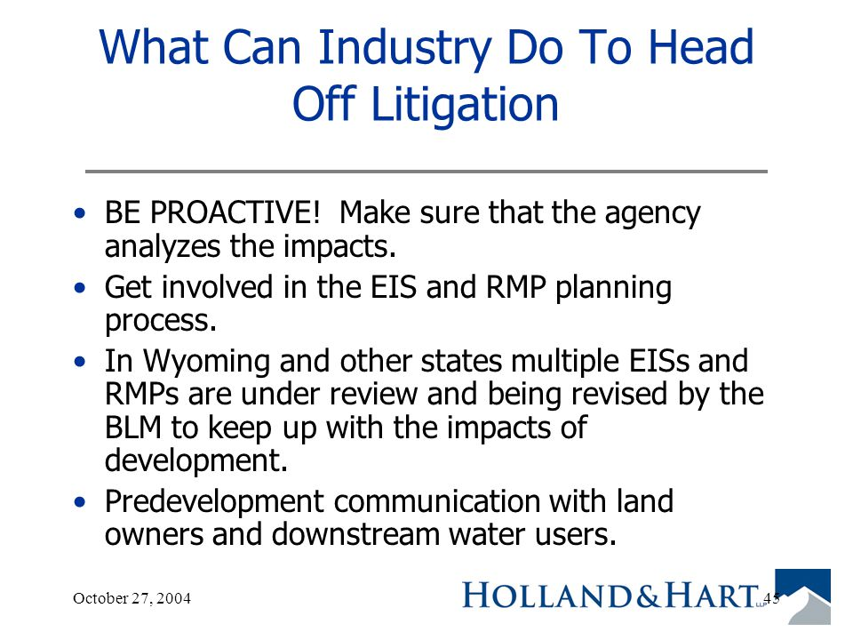 October 27, 200445 What Can Industry Do To Head Off Litigation BE PROACTIVE.
