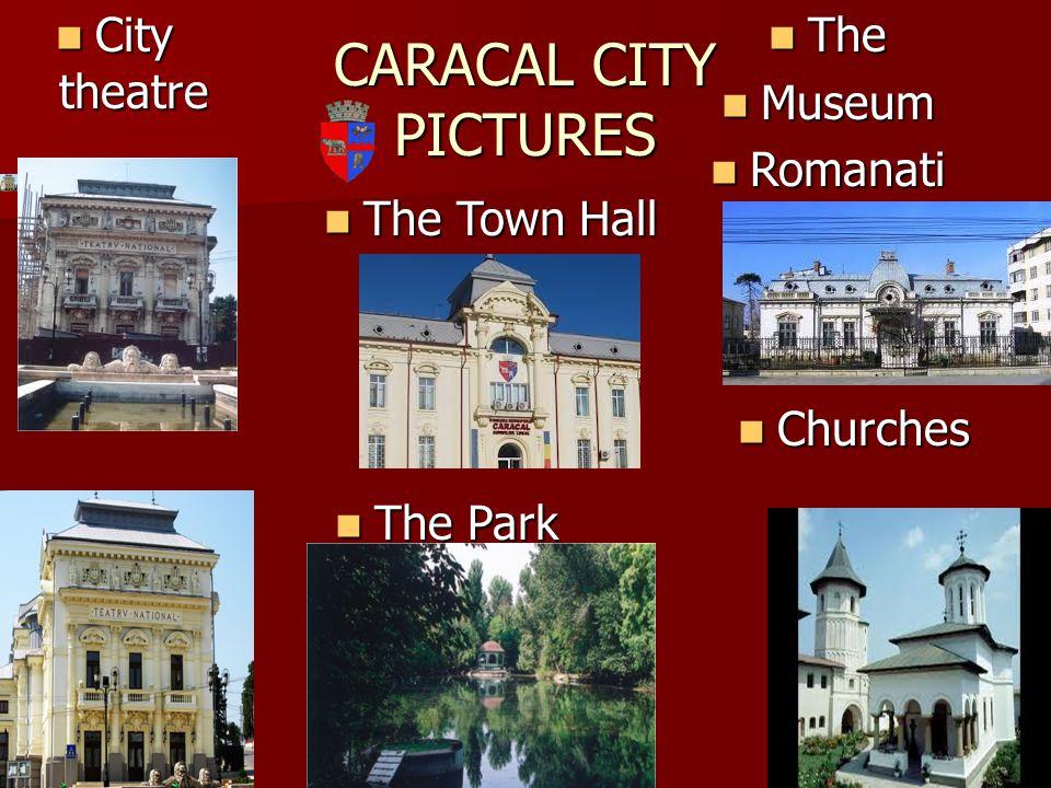 CARACAL CITY PICTURES City theatre City theatre The Town Hall The Town Hall The The Museum Museum Romanati Romanati Churches Churches The Park The Park
