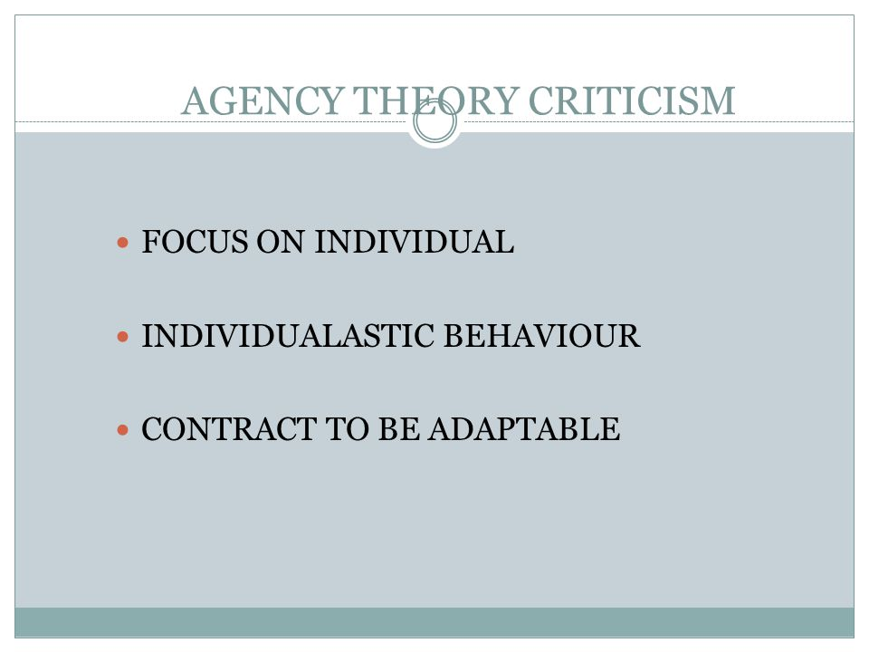 AGENCY THEORY CRITICISM FOCUS ON INDIVIDUAL INDIVIDUALASTIC BEHAVIOUR CONTRACT TO BE ADAPTABLE