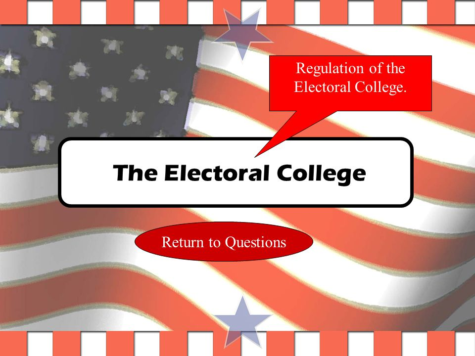 Question #9 Check out the 12 th Amendment. Who actually elects the President and Vice- President.