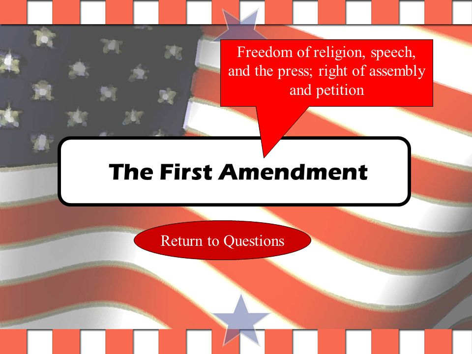 Question #16 Which is the constitutional basis for free speech.