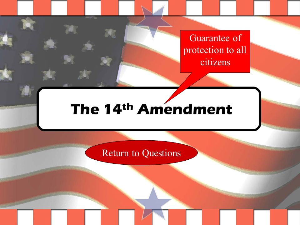 Question #20 This amendment made citizens of former slaves and protected their rights.