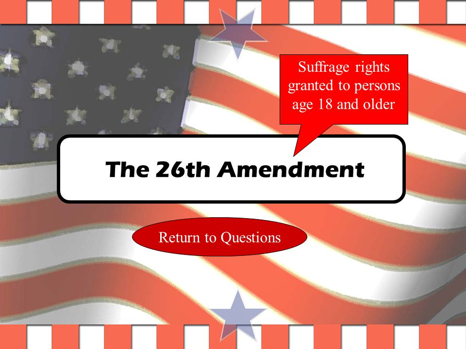 Question #22 Which amendment gave 18 year olds the right to vote.
