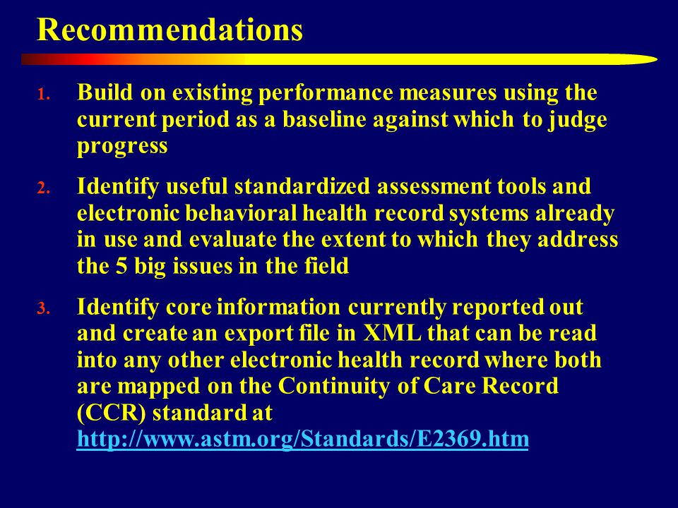 Recommendations 1. Build on existing performance measures using the current period as a baseline against which to judge progress 2. Identify useful st