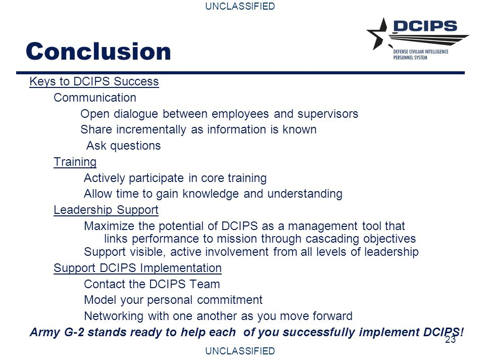 UNCLASSIFIED 24 Give Us Your Feedback Your feedback is critical to the success of DCIPS Implementation across Army.