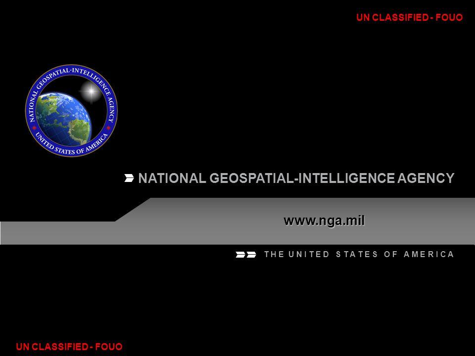 NATIONAL GEOSPATIAL-INTELLIGENCE AGENCY www.nga.mil T H E U N I T E D S T A T E S O F A M E R I C A UN CLASSIFIED - FOUO