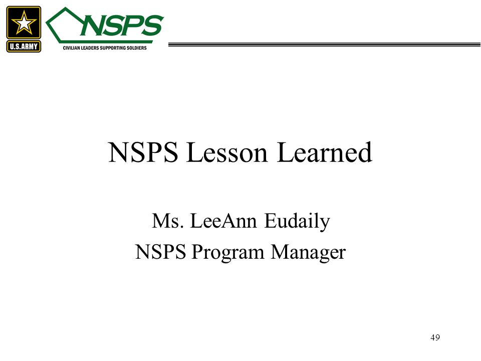 49 NSPS Lesson Learned Ms. LeeAnn Eudaily NSPS Program Manager