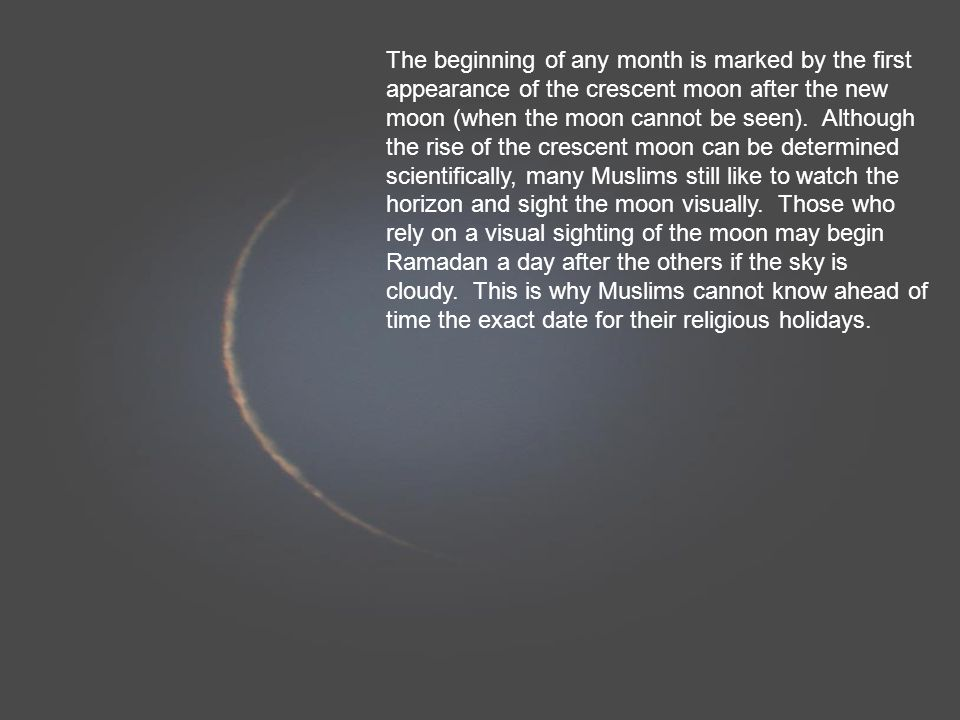 TransformationalSafety.Com The beginning of any month is marked by the first appearance of the crescent moon after the new moon (when the moon cannot