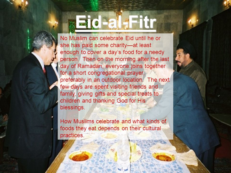 TransformationalSafety.ComEid-al-Fitr No Muslim can celebrate Eid until he or she has paid some charity—at least enough to cover a day's food for a ne