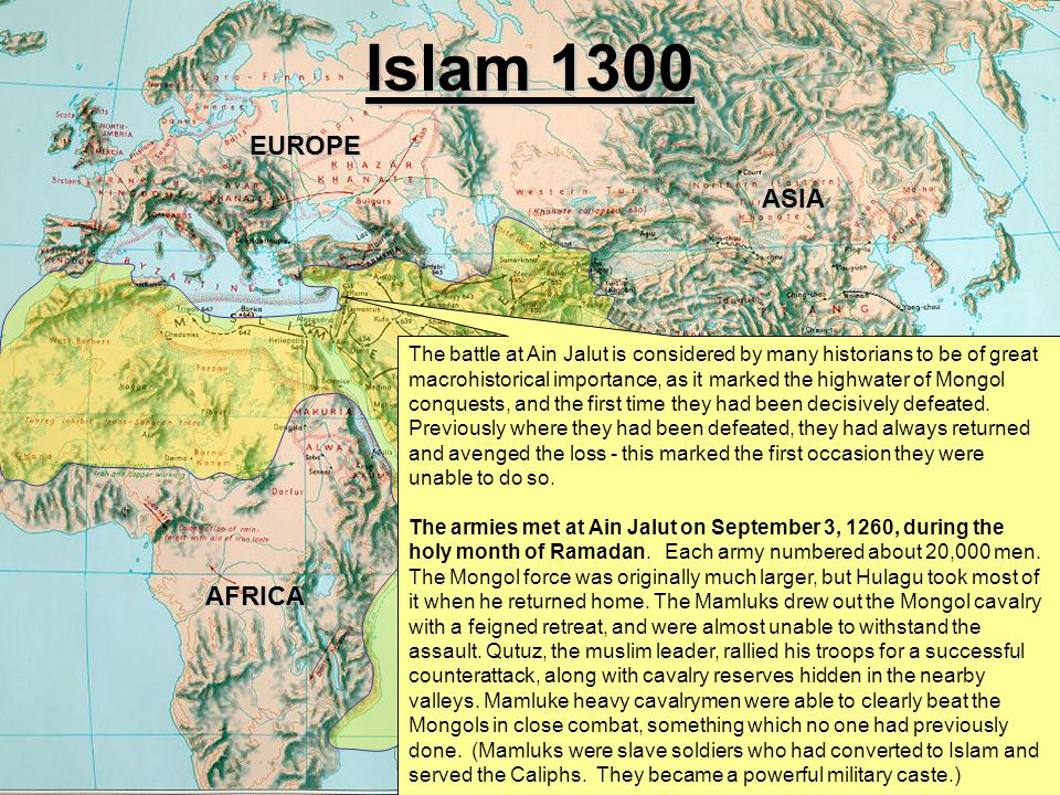 TransformationalSafety.Com Islam 1300 UNCLASSIFIED//FOR OFFICIAL USE ONLY AFRICA EUROPE ASIA AUSTRALIA The battle at Ain Jalut is considered by many h