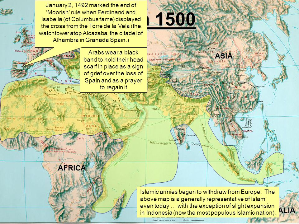 TransformationalSafety.ComAFRICA EUROPE ASIA AUSTRALIA Islam 1500 Islamic armies began to withdraw from Europe. The above map is a generally represent