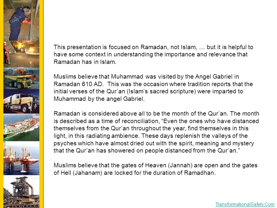 TransformationalSafety.Com This presentation is focused on Ramadan, not Islam, … but it is helpful to have some context in understanding the importanc