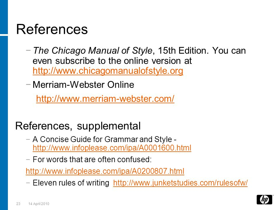 References −The Chicago Manual of Style, 15th Edition. You can even subscribe to the online version at http://www.chicagomanualofstyle.org http://www.