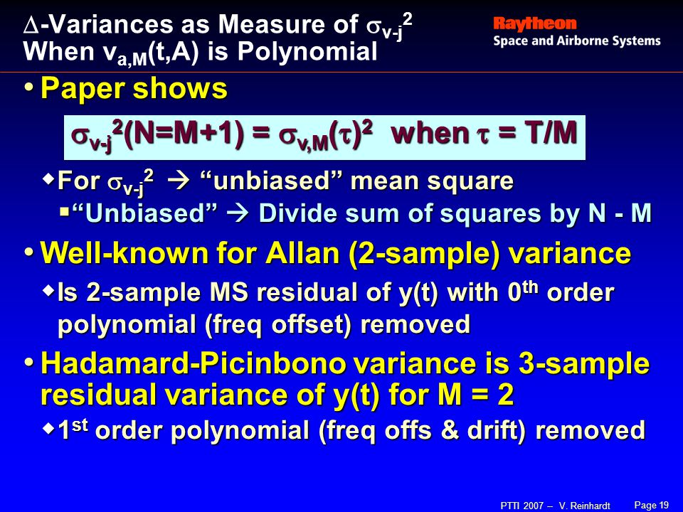 "Page 19 PTTI 2007 -- V. Reinhardt  -Variances as Measure of  v-j 2 When v a,M (t,A) is Polynomial Paper shows Paper shows  For  v-j 2  ""unbiased"""