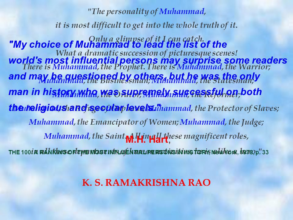 The personality of Muhammad, it is most difficult to get into the whole truth of it.
