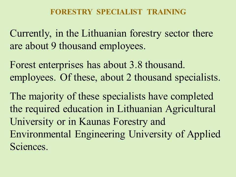 Currently, in the Lithuanian forestry sector there are about 9 thousand employees.