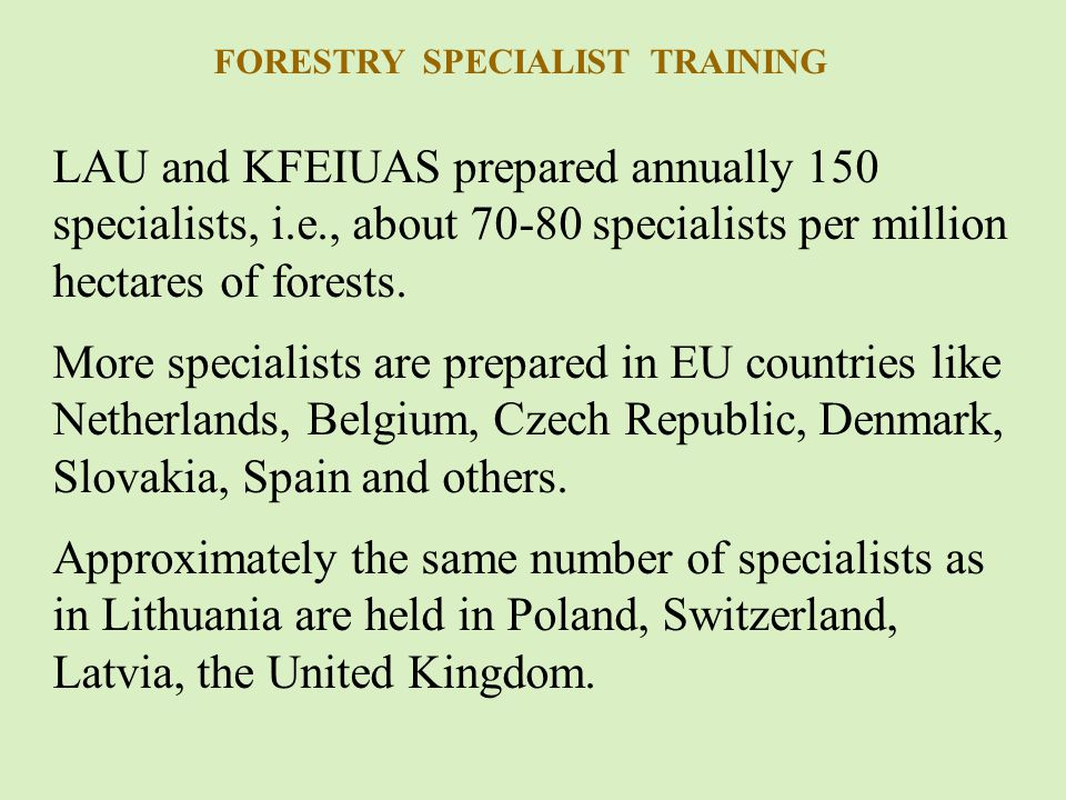 LAU and KFEIUAS prepared annually 150 specialists, i.e., about 70-80 specialists per million hectares of forests.