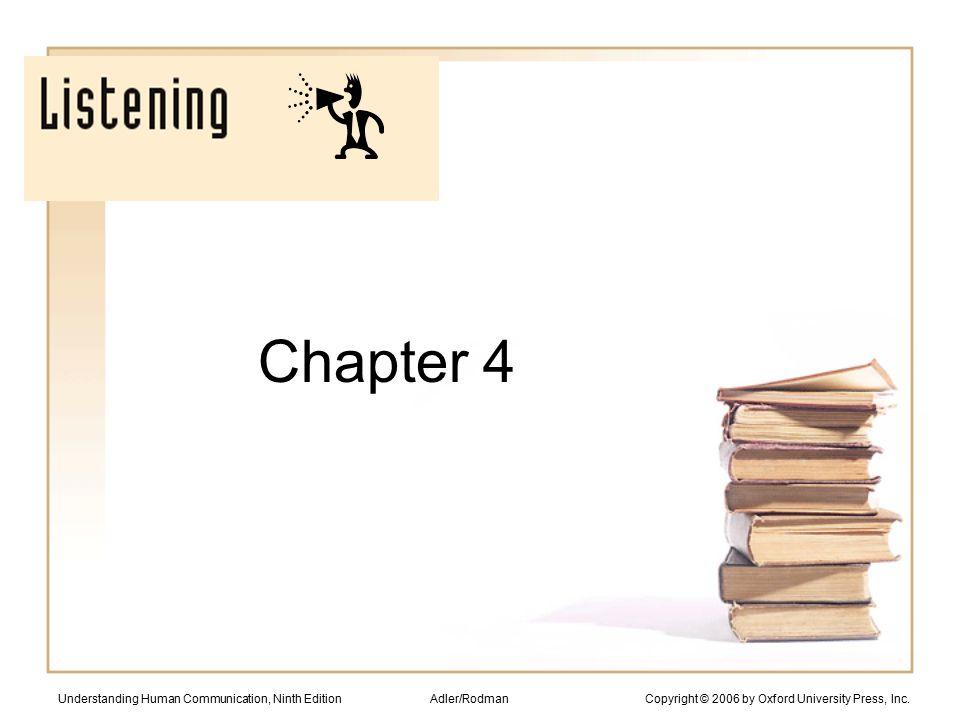 Understanding Human Communication, Ninth Edition Adler/Rodman Copyright © 2006 by Oxford University Press, Inc. Chapter 4