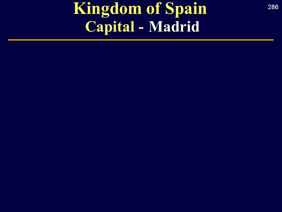 286 Kingdom of Spain Madrid Kingdom of Spain Capital - Madrid
