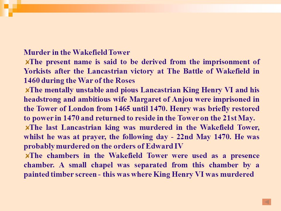 Murder in the Wakefield Tower The present name is said to be derived from the imprisonment of Yorkists after the Lancastrian victory at The Battle of