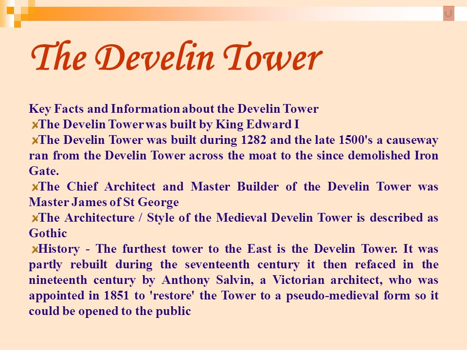 The Develin Tower Key Facts and Information about the Develin Tower The Develin Tower was built by King Edward I The Develin Tower was built during 12