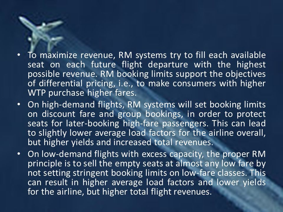 To maximize revenue, RM systems try to fill each available seat on each future flight departure with the highest possible revenue.