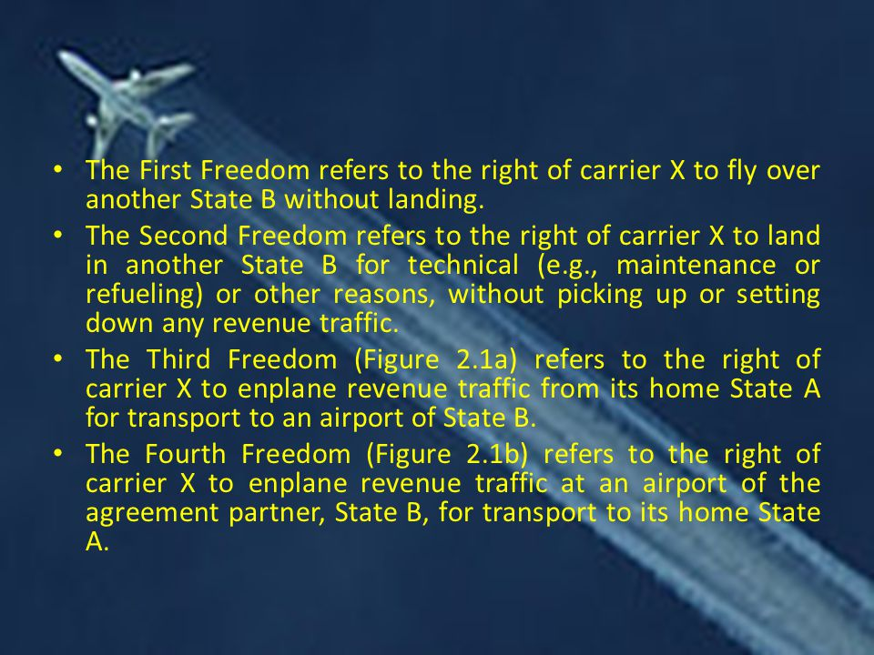 The First Freedom refers to the right of carrier X to fly over another State B without landing.