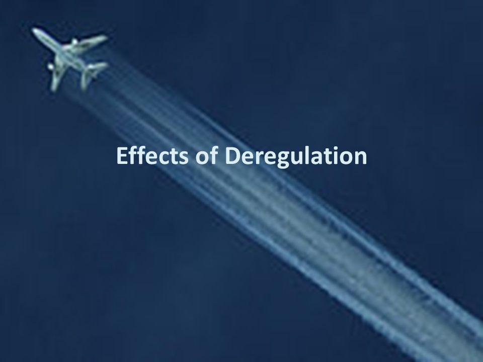 Effects of Deregulation