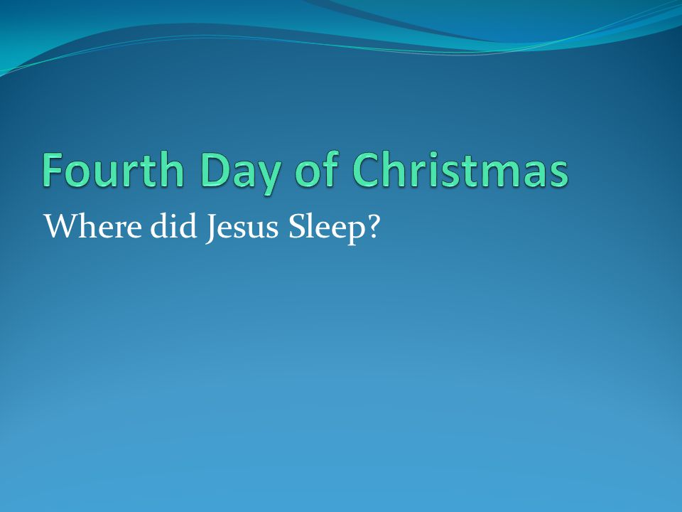 Where did Jesus Sleep