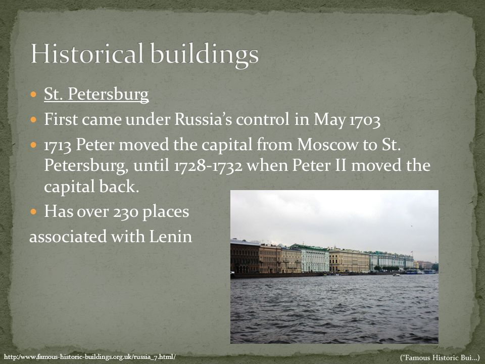 St. Petersburg First came under Russia's control in May 1703 1713 Peter moved the capital from Moscow to St. Petersburg, until 1728-1732 when Peter II