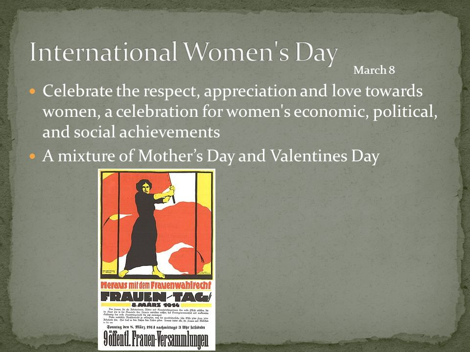 Celebrate the respect, appreciation and love towards women, a celebration for women's economic, political, and social achievements A mixture of Mother