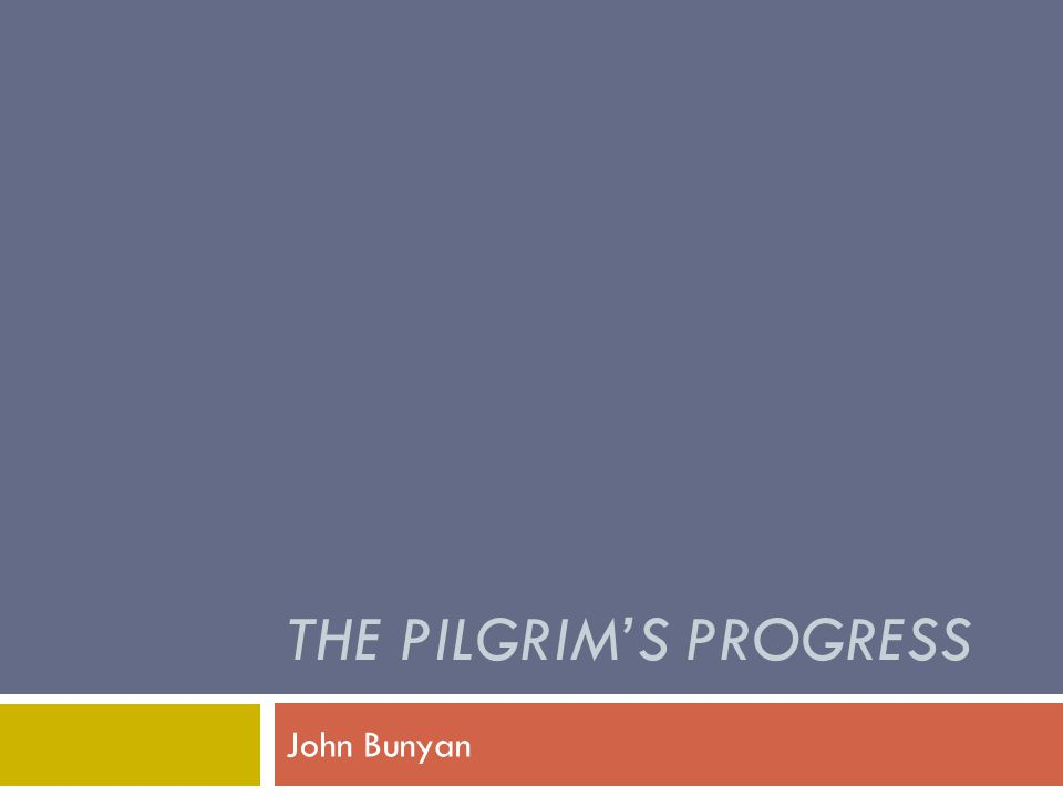 THE PILGRIM'S PROGRESS John Bunyan