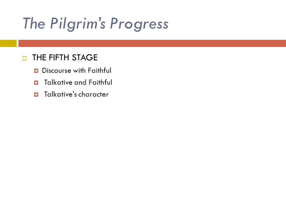 The Pilgrim's Progress  THE FIFTH STAGE  Discourse with Faithful  Talkative and Faithful  Talkative's character