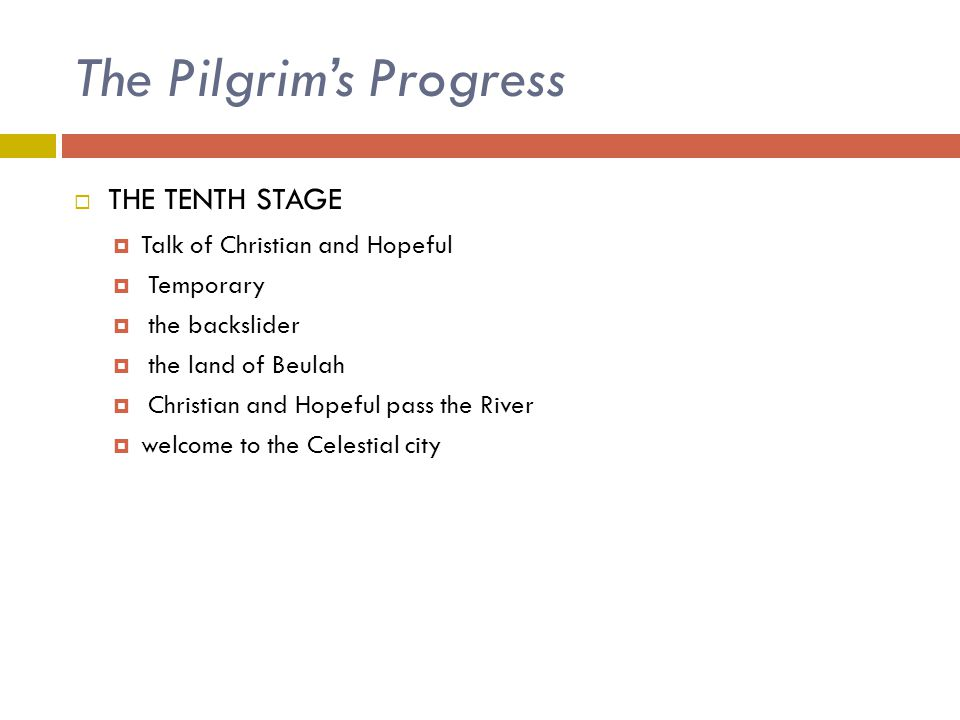 The Pilgrim's Progress  THE TENTH STAGE  Talk of Christian and Hopeful  Temporary  the backslider  the land of Beulah  Christian and Hopeful pas