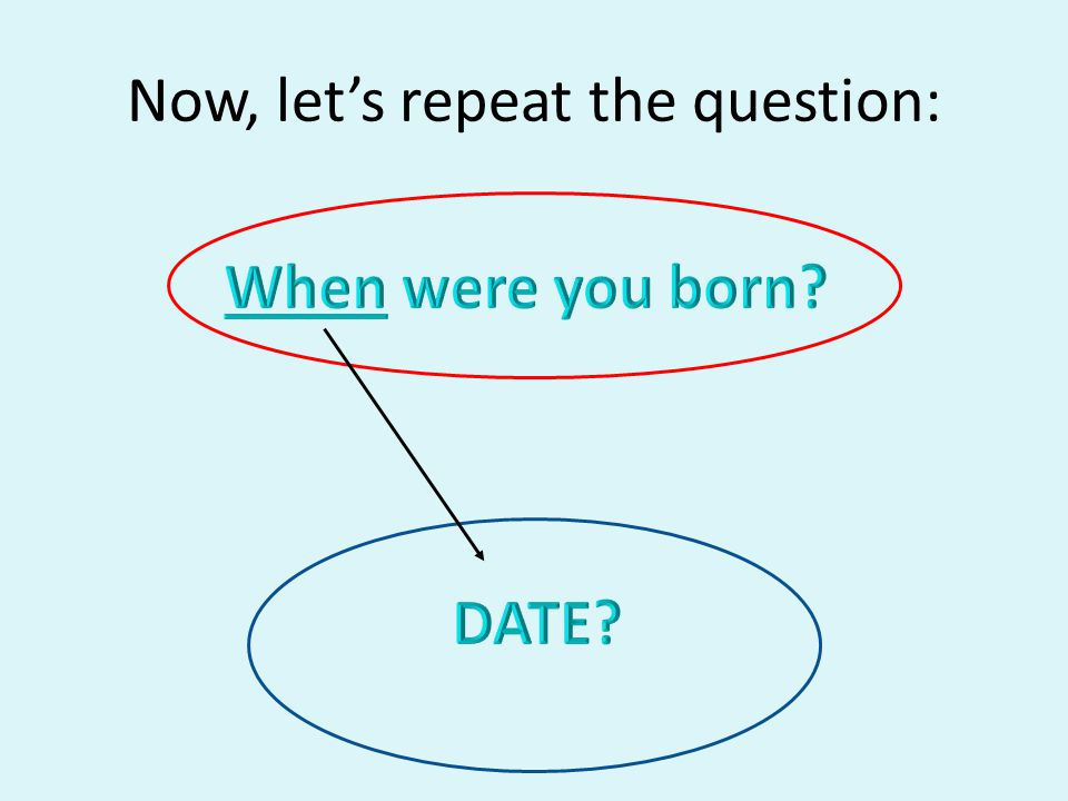 Now, let's repeat the question: