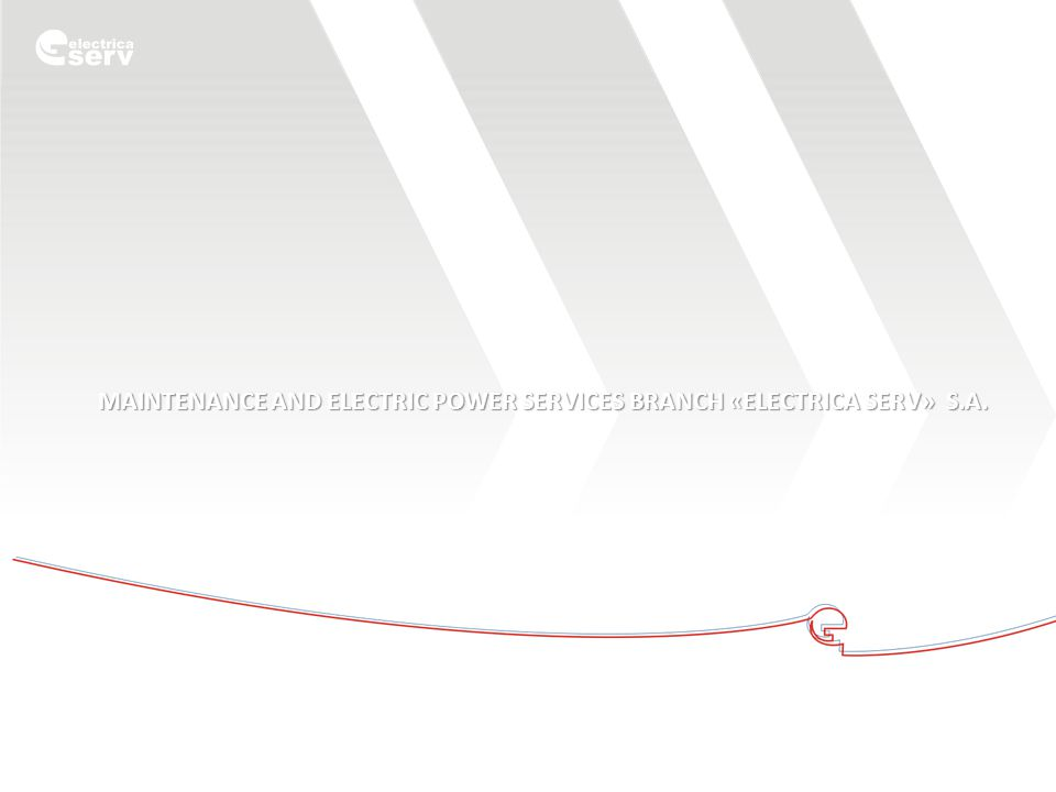 MAINTENANCE AND ELECTRIC POWER SERVICES BRANCH «ELECTRICA SERV» S.A.