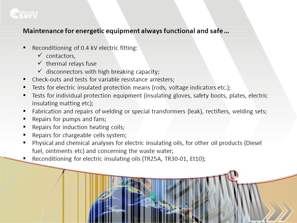 Maintenance for energetic equipment always functional and safe …  Reconditioning of 0.4 kV electric fitting: contactors, thermal relays fuse disconne