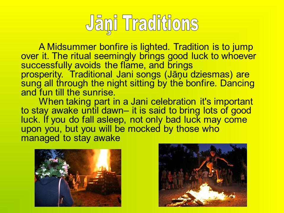 A Midsummer bonfire is lighted.Tradition is to jump over it.