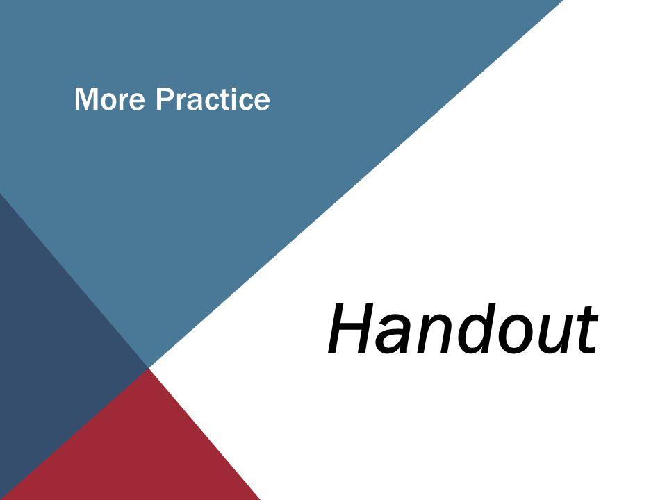 More Practice Handout