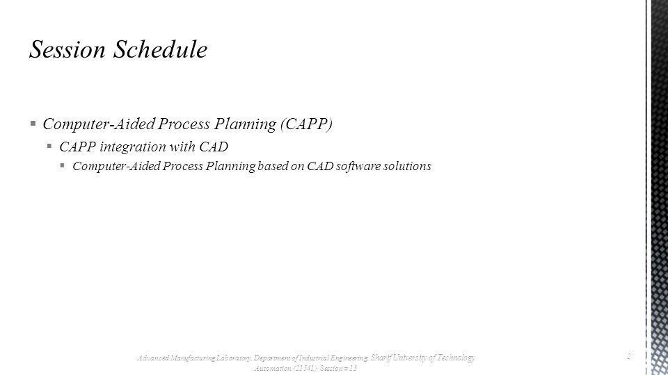 Process planning primitives  Process planning is concerned with determining the sequence of individual manufacturing operations needed to produce a given part or product.