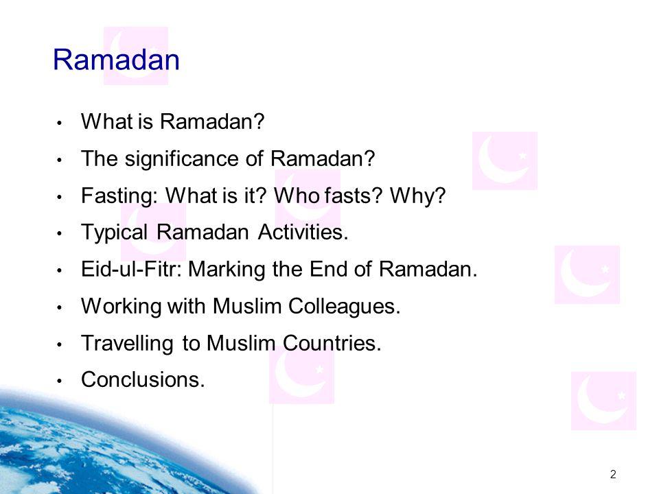 2 Ramadan What is Ramadan.The significance of Ramadan.