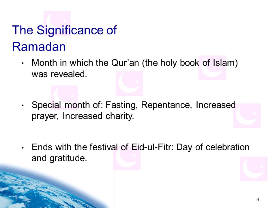 6 Month in which the Qur'an (the holy book of Islam) was revealed.