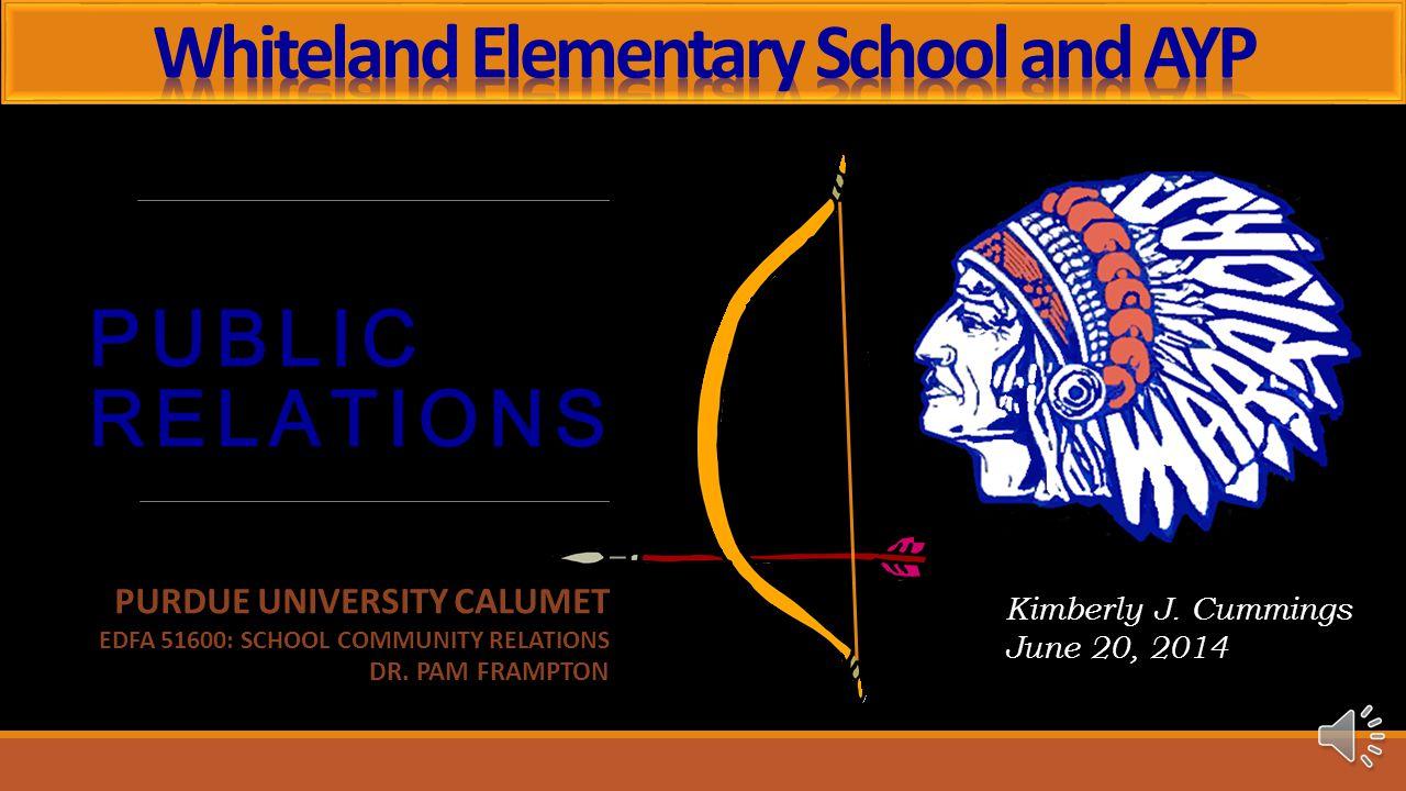 PUBLIC RELATIONS PURDUE UNIVERSITY CALUMET EDFA 51600: SCHOOL COMMUNITY RELATIONS DR.