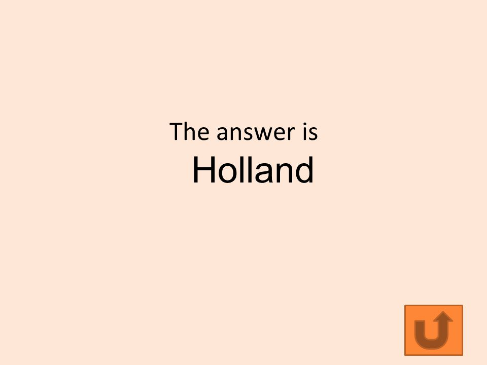 The answer is Holland