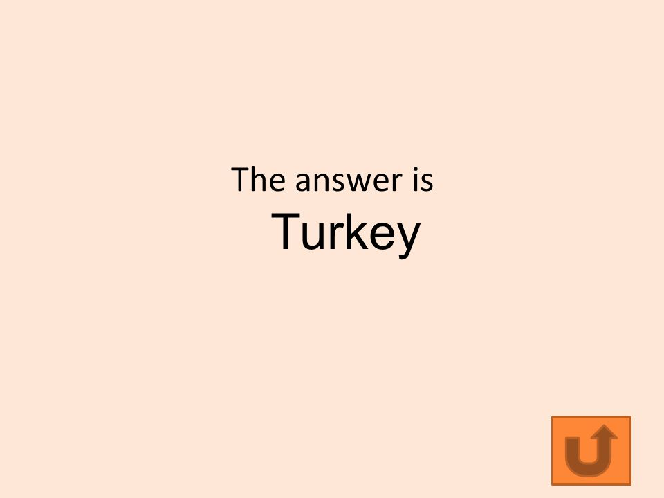 The answer is Turkey