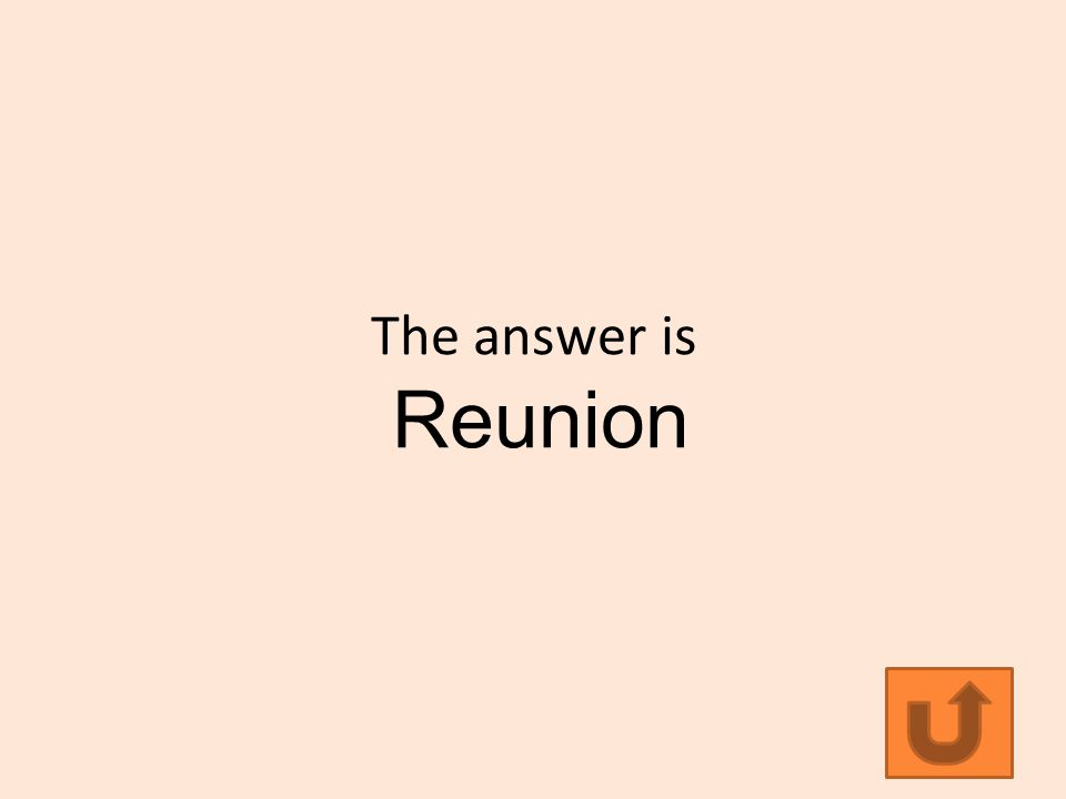 The answer is Reunion